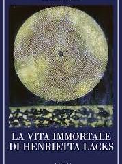 La vita immortale di Henrietta Lacks